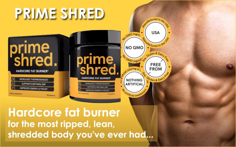 PrimeShred is a high-potency fat burner